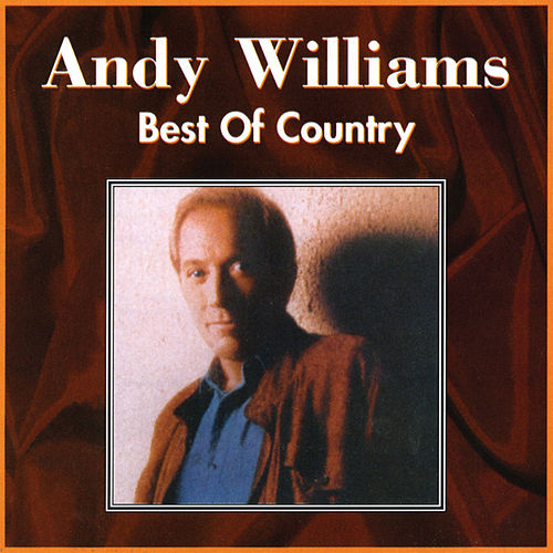 Best of Country by Andy Williams