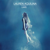 Play & Download Liars by Lauren Aquilina | Napster