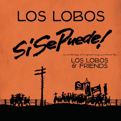 Play & Download Si Se Puede!:  Los Lobos And Friends by Los Lobos | Napster