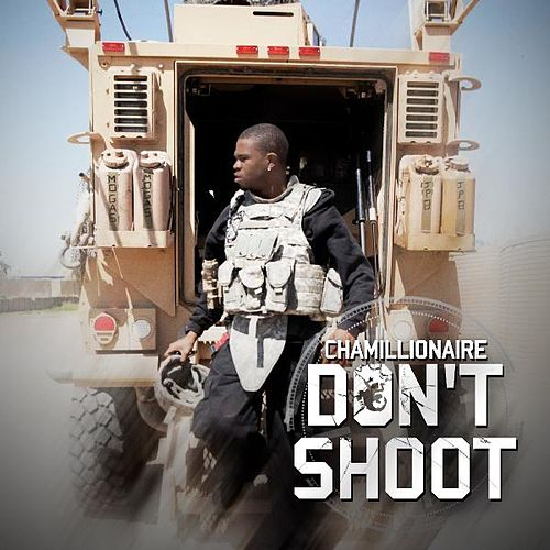 Don't Shoot by Chamillionaire