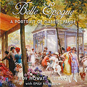 Belle Epoque: A Portrait of Gabriel Fauré by Various Artists
