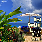 Play & Download Best Cocktail Lounge Music, Vol. 3 by Various Artists | Napster