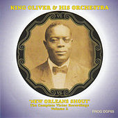 New Orleans Shout - The Complete Victor Recordings, Vol. 2 by King Oliver
