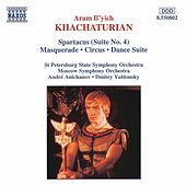 Play & Download Spartacus / Masquerade / Circus / Dance Suite by Aram Ilyich Khachaturian | Napster