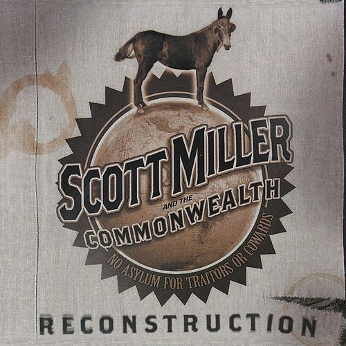 Play & Download Reconstruction by Scott Miller & The Commonwealth | Napster