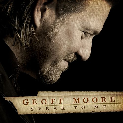 Play & Download Speak To Me by Geoff Moore | Napster
