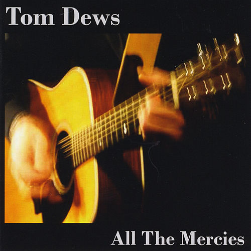 Play & Download All the Mercies by Tom Dews | Napster