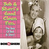 Play & Download Bob & Sheri's Good Clean Fun by Bob & Sheri | Napster