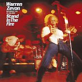 Stand In The Fire by Warren Zevon