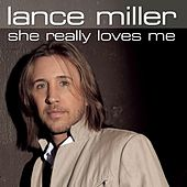 She Really Loves Me by Lance Miller