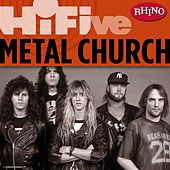 Play & Download Rhino Hi-Five: Metal Church by Metal Church | Napster