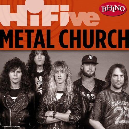 Play & Download Rhino Hi-Five: Metal Church by Metal Church | Napster
