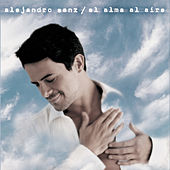 Play & Download El alma al aire Edicion 2006 by Alejandro Sanz | Napster