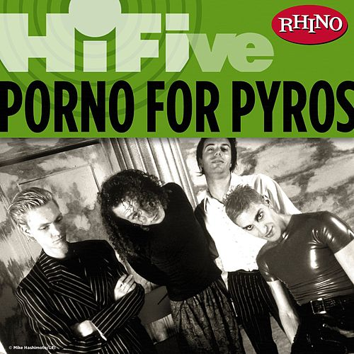 Play & Download Rhino Hi-Five: Porno For Pyros by Porno for Pyros | Napster