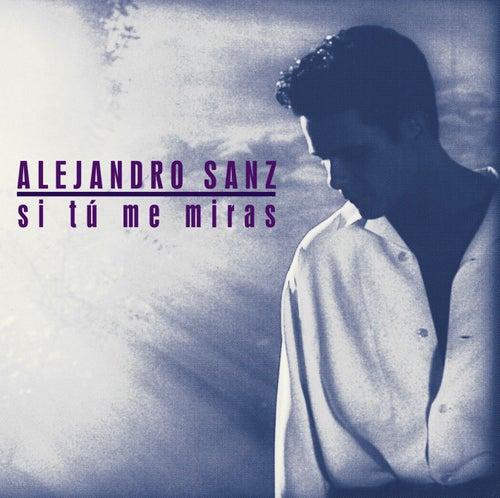 Play & Download Si tu me miras Edicion 2006 by Alejandro Sanz | Napster