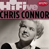 Play & Download Rhino Hi-Five: Chris Connor by Chris Connor | Napster