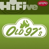 Play & Download Rhino Hi-Five: Old 97's by Old 97's | Napster