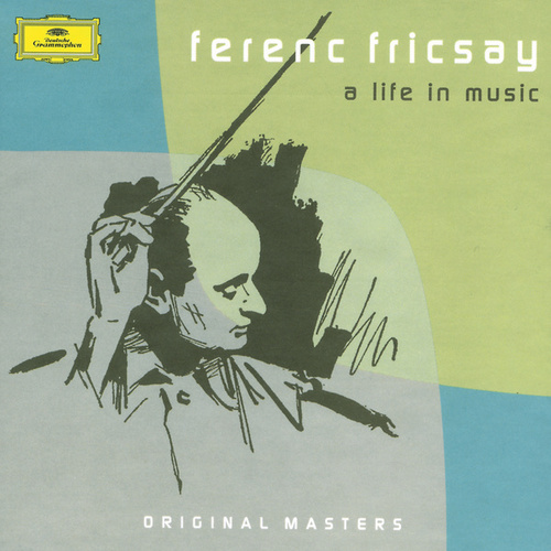Play & Download Ferenc Fricsay: A Life In Music by Various Artists | Napster