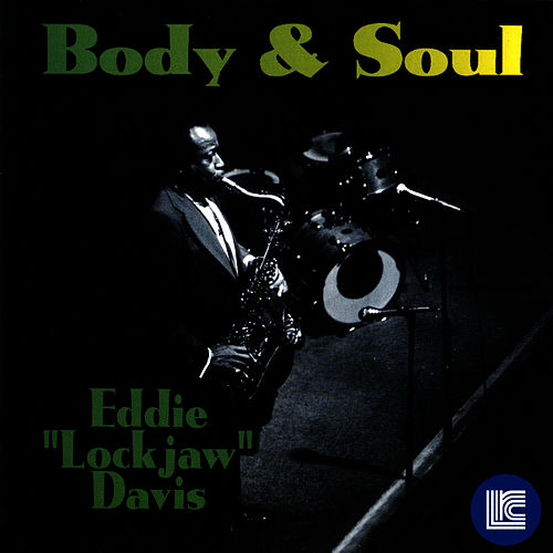 Body & Soul by Eddie 'Lockjaw' Davis