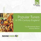 John Playford: Popular Tunes in 17th Century England by The Broadside Band and Jeremy Barlow