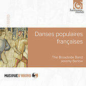 Arbeau & Playford: Danses Populaires Françaises by The Broadside Band and Jeremy Barlow