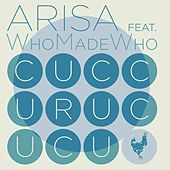 Play & Download Cuccurucucu (feat. WhoMadeWho) by Arisa | Napster