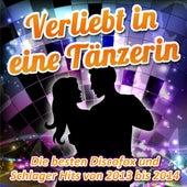 Play & Download Verliebt in eine Tänzerin - Die besten Discofox und Schlager Hits von 2013 bis 2014 by Various Artists | Napster
