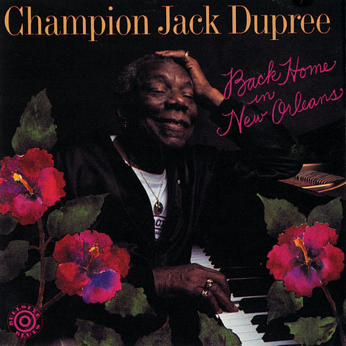 Play & Download Back Home In New Orleans by Champion Jack Dupree | Napster