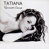 Play & Download Reencuentro Conmigo by Tatiana | Napster