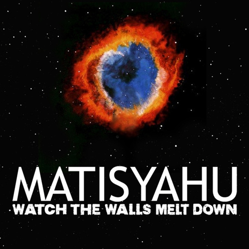 Play & Download Watch The Walls Melt Down by Matisyahu | Napster