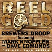 Reel Gold (feat. Mark Knopfler and Dave Edmunds) by Brewers Droop