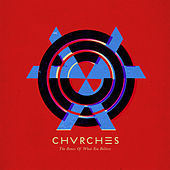 Play & Download The Bones Of What You Believe by Chvrches | Napster