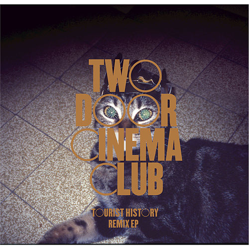 Play & Download Tourist History Remix EP by Two Door Cinema Club | Napster