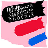 Play & Download Wolfgang Amadeus Phoenix by Phoenix | Napster