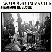 Play & Download Changing Of The Seasons by Two Door Cinema Club | Napster