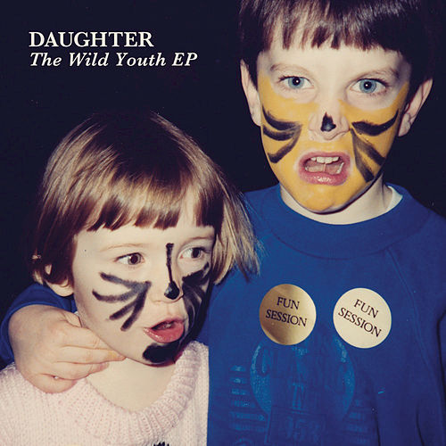 Wild Youth EP by Daughter