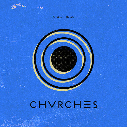 Play & Download The Mother We Share EP by Chvrches | Napster