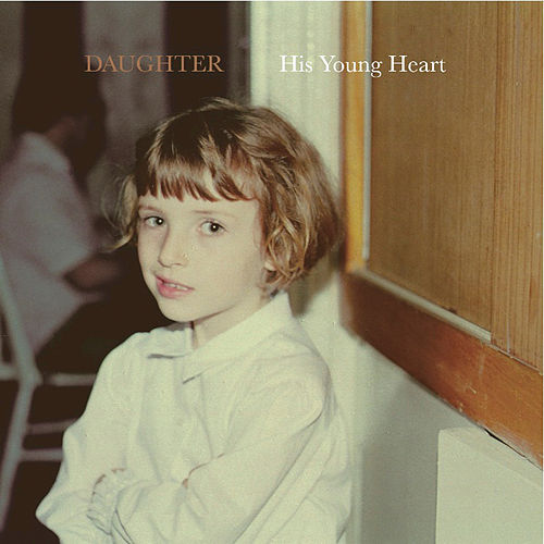 His Young Heart EP by Daughter