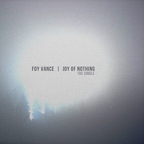 Joy Of Nothing - The Single by Foy Vance