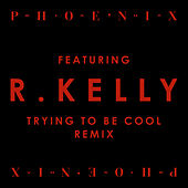 Play & Download Trying To Be Cool by Phoenix | Napster