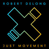 Just Movement by Robert DeLong
