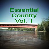 Play & Download Essential Country, Vol. 1 by Various Artists | Napster