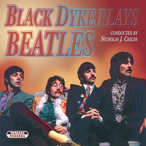 Black Dyke Plays Beatles by Black Dyke Band