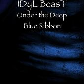 Play & Download Under the Deep Blue Ribbon by IDyL BeasT | Napster