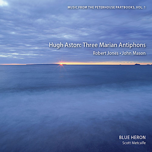 Play & Download Music from the Peterhouse Partbooks, Vol. 1 by Blue Heron | Napster