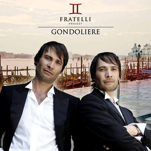 Play & Download Gondoliere by Fratelli Project | Napster