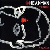 It Rough by Headman