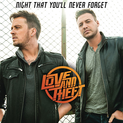 Night That You'll Never Forget by Love and Theft
