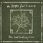 The Everlasting Man by A Hope For Home