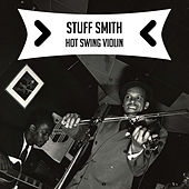 Play & Download Hot Swing Violin by Stuff Smith | Napster